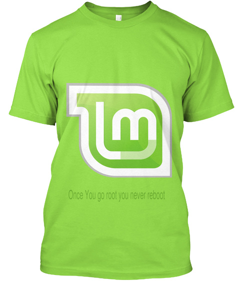 Once You Go Root You Never Reboot Lime T-Shirt Front