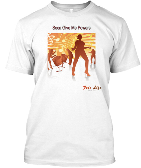 Soca Give Me Powers Fete Life White T-Shirt Front