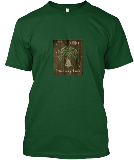 Nature Is My Church Deep Forest T-Shirt Front