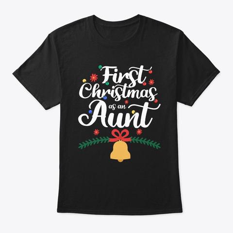 Christmas Aunt Shirt   First Christmas Black T-Shirt Front