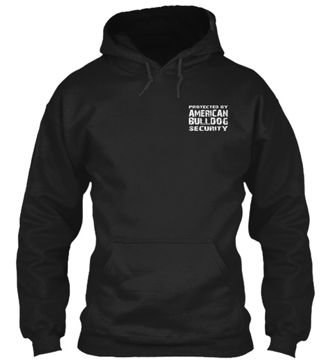 Protected By American Bulldog Security Black Sweatshirt Front