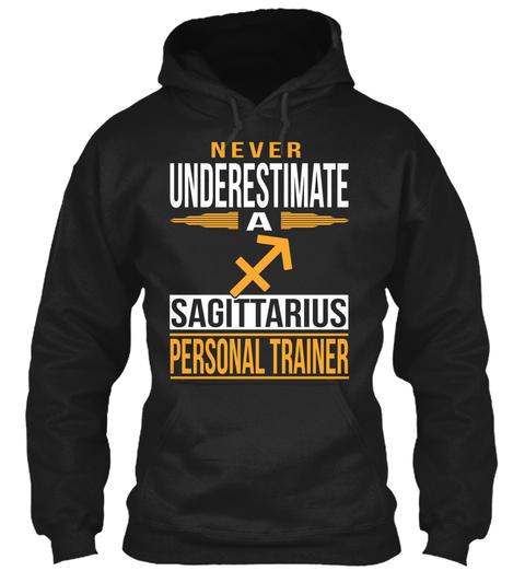 Never Underestimate A Sagittarius Personal Trainer Black T-Shirt Front