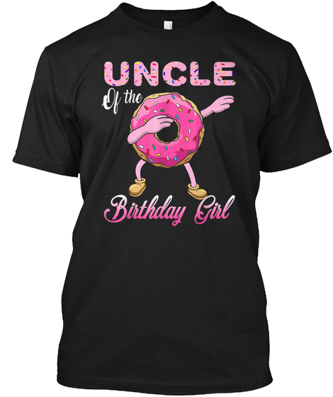 Uncle Donut Of The Birthday Girl Tshirt Black T-Shirt Front