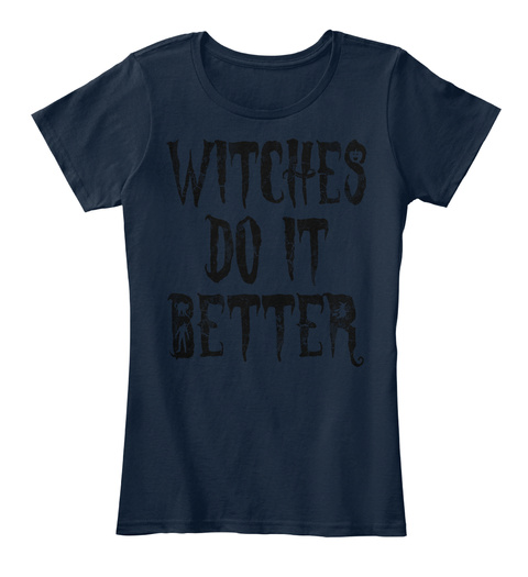 Witches Do It Better Halloween Costume  New Navy T-Shirt Front