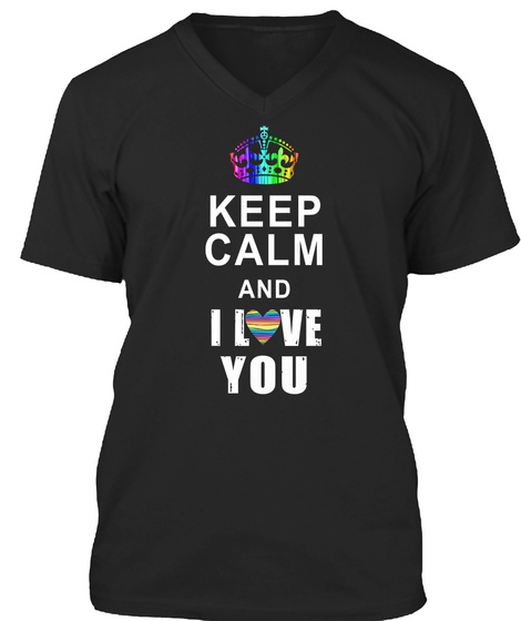Keep Calm   Valentine For Lgbt Shirt Black T-Shirt Front
