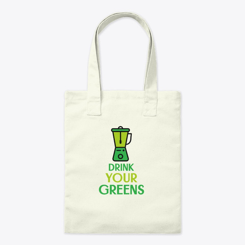 Drink Your Greens Natural T-Shirt Front