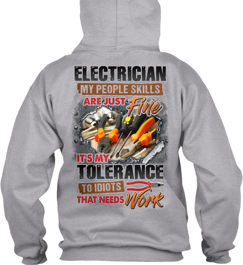 Electrician My People Skills Are Just Fine Its My Tolerance To Idiots That Needs Work Sport Grey T-Shirt Back