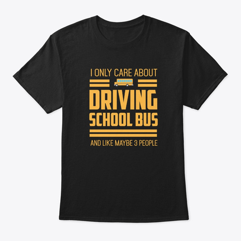 Only Care About Driving School Bus Retro Black T-Shirt Front