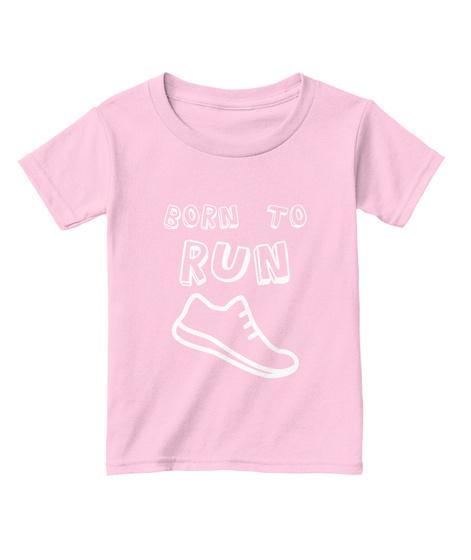 Born To Run Light Pink  T-Shirt Front
