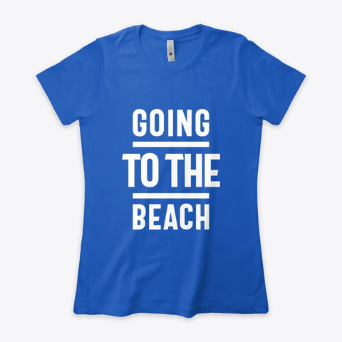 Going To The Beach Royal T-Shirt Front