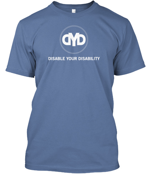 Dyd Disable Your Disability Denim Blue T-Shirt Front