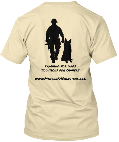 Training For Dogs Solutions For Owners Www.Modernk9solutions.Org Cream T-Shirt Back