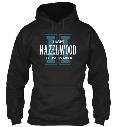 H Team Hazelwood Lifetime Member Black T-Shirt Front