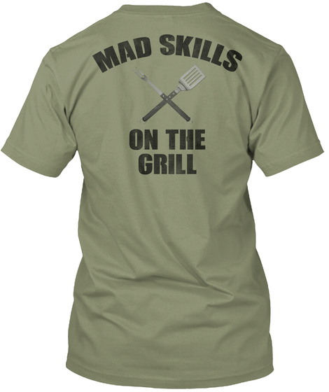 Mad Skills On The Grill Light Olive T-Shirt Back