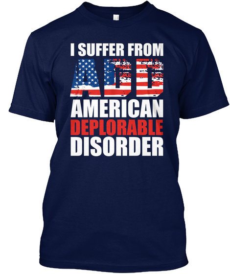 I Suffer From Add American Deplorable Disorder Navy T-Shirt Front