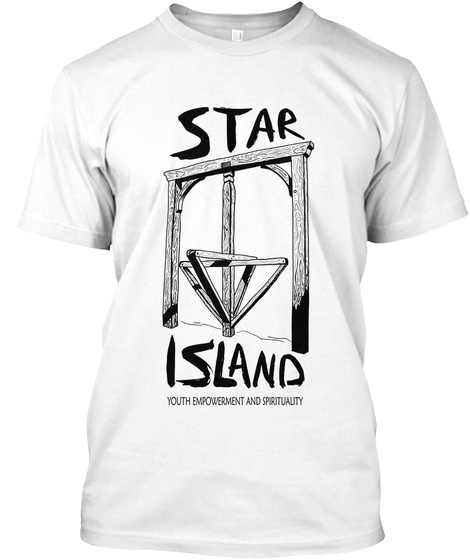 Star Island Youth Empowerment And Spiritual Ity White T-Shirt Front