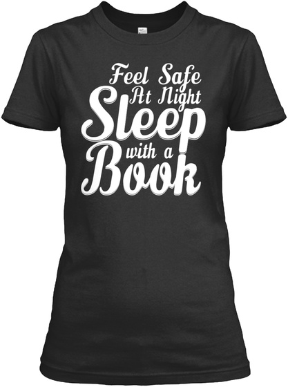 Feel Safe At Night Sleep With A Book Black T-Shirt Front