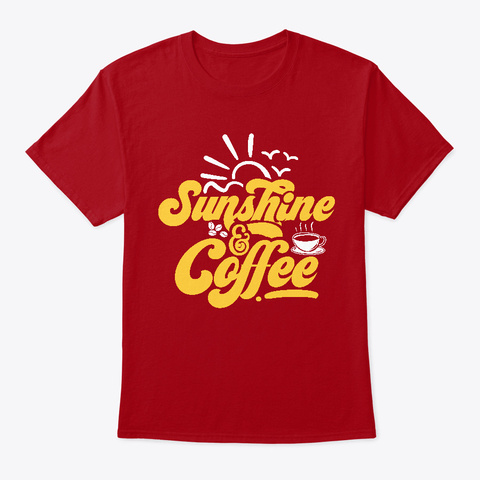 Sunshine And Coffee Deep Red Camiseta Front