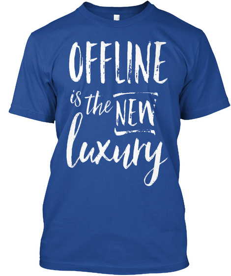Offline Is The New Luxury Deep Royal T-Shirt Front