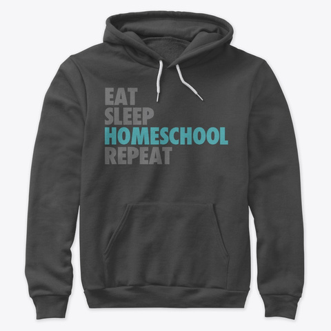 Eat Sleep Homeschool Repeat  Dark Grey Heather T-Shirt Front