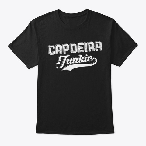 Funny Capoeira Lover Gift Junkie Black T-Shirt Front