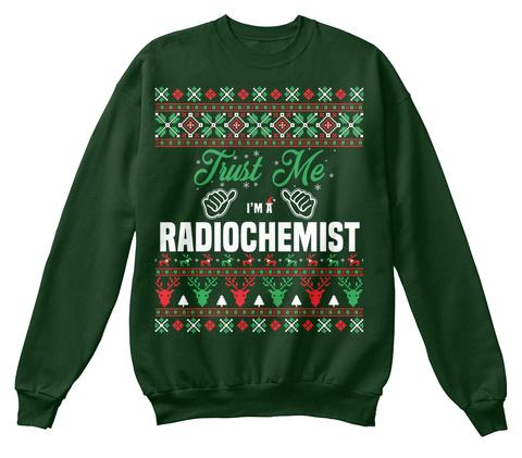 Trust Me I'm A Radiochemist Deep Forest  T-Shirt Front