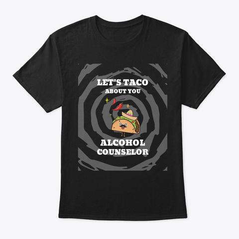 Alcohol Counselor Masks Mugs Tees Black T-Shirt Front
