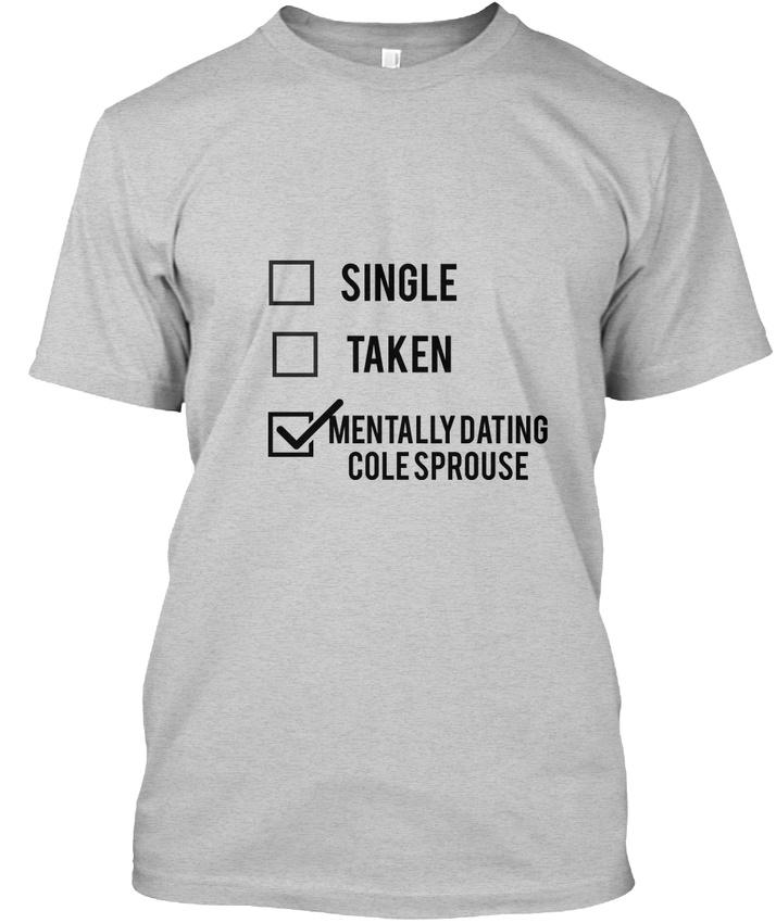 single taken mentally dating shirts