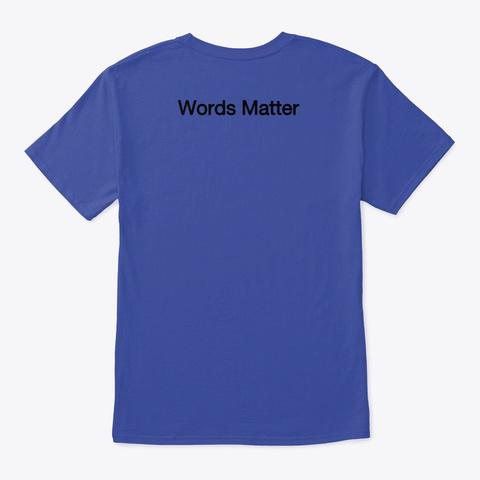 Speak Kindness T Shirt Deep Royal T-Shirt Back