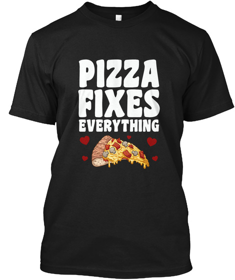 Pizza Fixes Everything Black T-Shirt Front