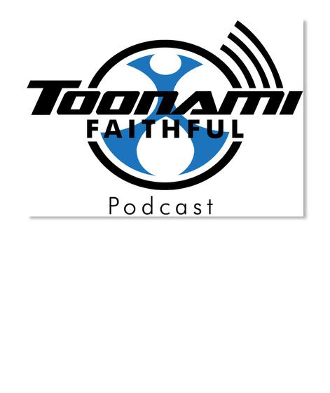 Toonami Faithful Podcast White T-Shirt Front