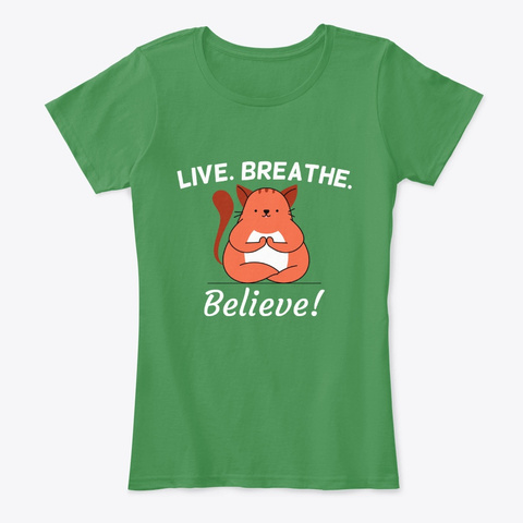 Live. Breathe. Believe! Yoga Cat Kelly Green  T-Shirt Front
