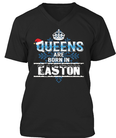 Queens Are Born In  Easton Il Black T-Shirt Front
