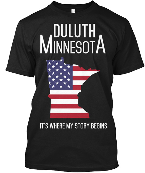 Duluth Minnesota It's Where My Story Begins Black T-Shirt Front