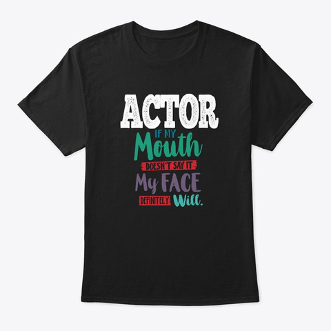 [Theatre] Actor   If My Mouth Black T-Shirt Front