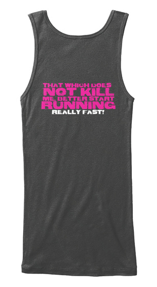 That Which Does Not Kill Me Better Start Running Really Fast Black Women's Tank Top Back