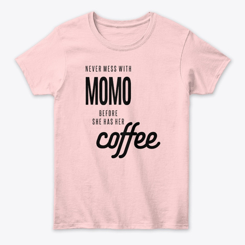 Never Mess With Momo Before Coffee Light Pink T-Shirt Front