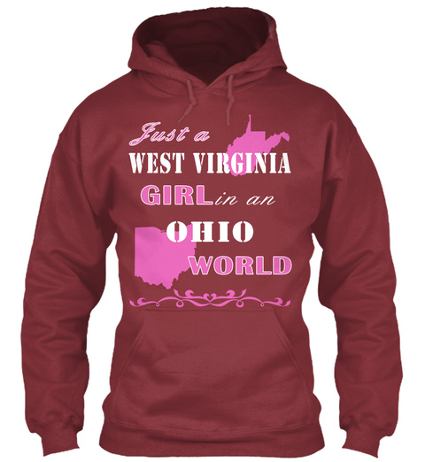 Just A West Virginia Girl In An Ohio World Maroon T-Shirt Front