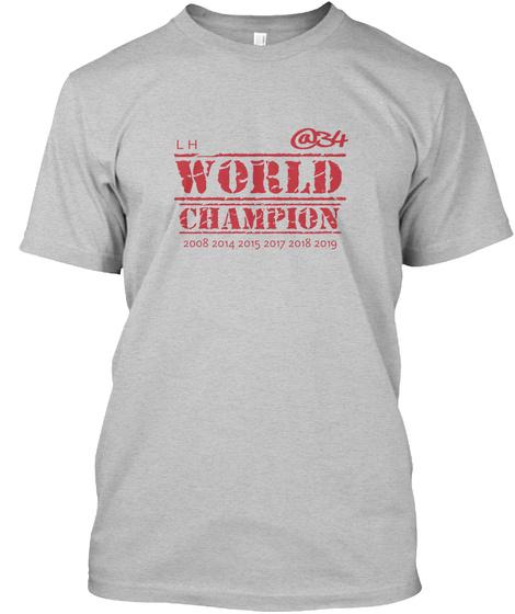@34 L H  World Champion 2008 2014 2015 2017 2018 2019 Light Heather Grey  T-Shirt Front