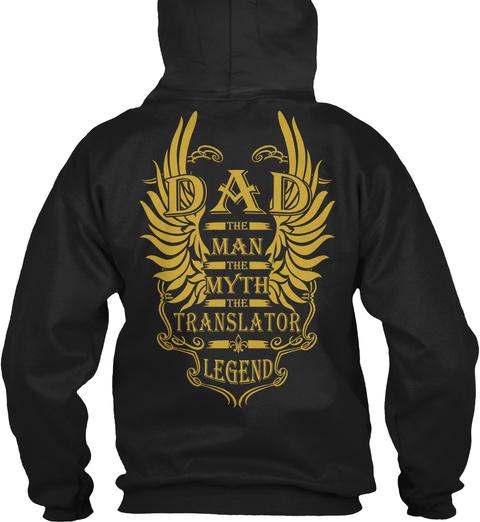 Dad The Man The Myth The Translator Legend Black T-Shirt Back