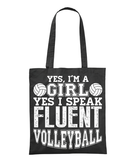 Yes I'm A Girl Yes I Speak Fluent Volleyball Black T-Shirt Front