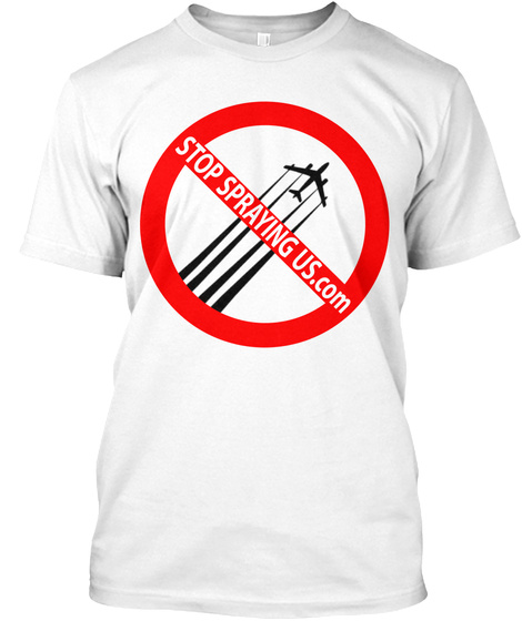 Stop Spraying Us.Com White T-Shirt Front