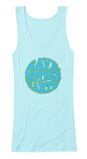 Save Mother Earth Light Aqua  T-Shirt Front