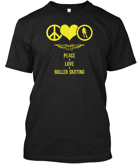 Peace Love Roller Skating Black T-Shirt Front