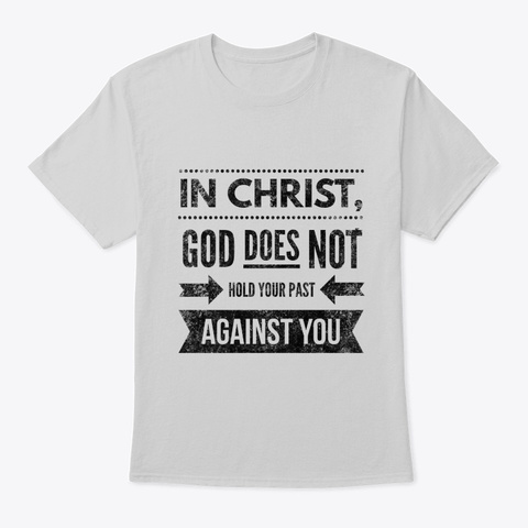 In Jesus, You Are Forgiven Light Steel T-Shirt Front