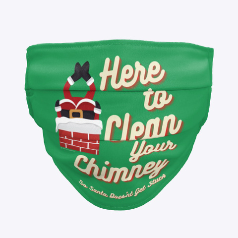 Clean Your Chimney Green T-Shirt Front