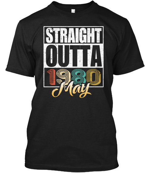 1980 May Birthday T Shirt Black T-Shirt Front