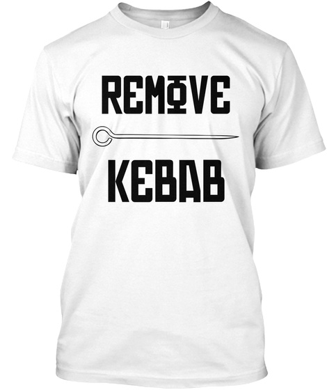 Remove Kebab White T-Shirt Front