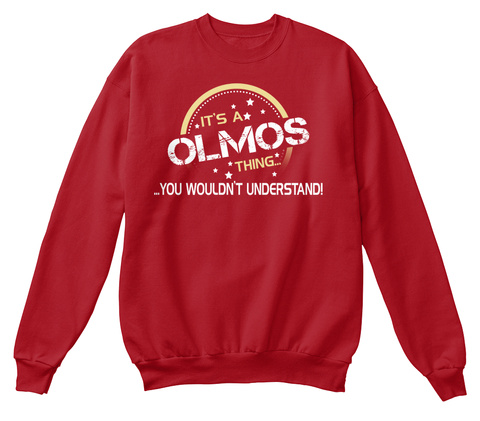 It's An Olmos Thing Deep Red  T-Shirt Front