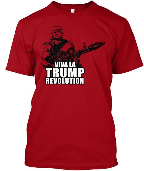 Viva La Trump Revolution Deep Red T-Shirt Front